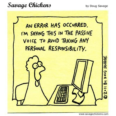 """Chicken staring at monitor. """"An error has occurred. I'm saying this in the passive voice to avoid taking any personal responsibility."""""""